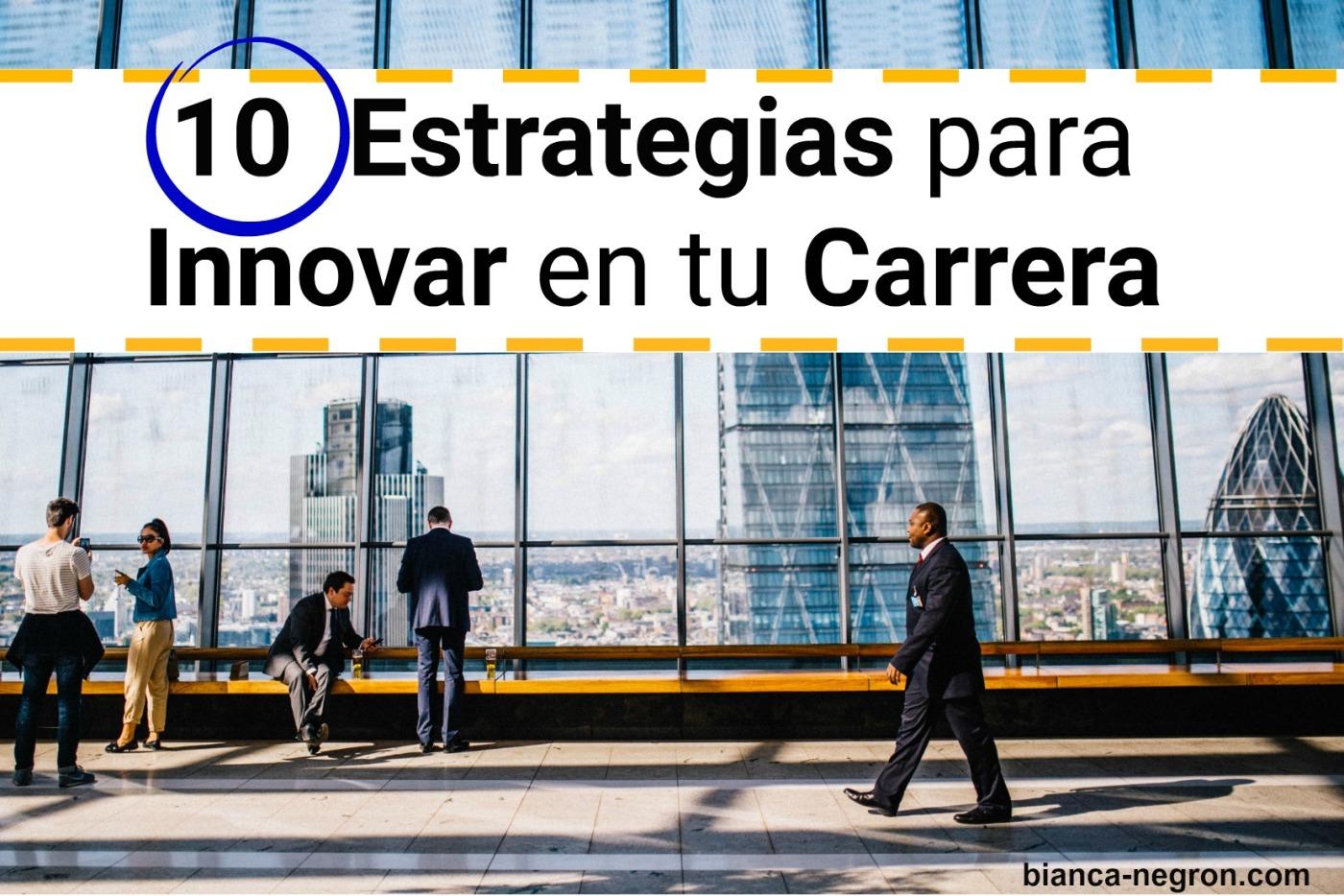 Carrera, Estrategias, Innovar