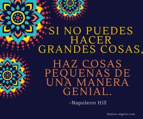 HAZ COSAS PEQUEÑAS DE UNA MANERA GENIAL.